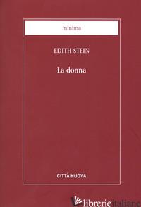 DONNA. IL SUO COMPITO SECONDO LA NATURA E LA GRAZIA (LA) - STEIN EDITH