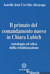 PRIMATO DEL COMANDAMENTO NUOVO IN CCHIARA LUBICH -