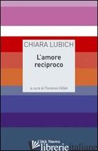 AMORE RECIPROCO (L') - LUBICH CHIARA; GILLET F. (CUR.)