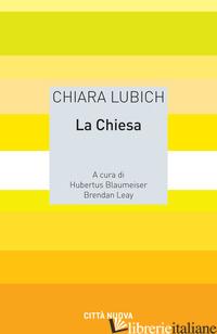 CHIESA (LA) - LUBICH CHIARA; BLAUMEISER H. (CUR.); LEAHY B. (CUR.)