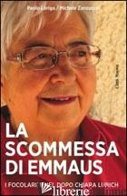 SCOMMESSA DI EMMAUS. COSA FANNO E COSA PENSANO I FOCOLARINI NEL DOPO CHIARA LUBI - VOCE MARIA; LORIGA P. (CUR.); ZANZUCCHI M. (CUR.)