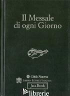 MESSALE DI OGNI GIORNO (IL) - MALASPINA S. M. (CUR.)