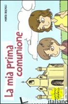 MIA PRIMA COMUNIONE. IL SEGRETO DELLA GRANDE FAMIGLIA CRISTIANA (LA) - IASEVOLI MARIO