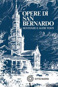 SERMONI SULL'ANNO LITURGICO. VOL. 1 - BERNARDO DI CHIARAVALLE (SAN); PEZZINI D. (CUR.)