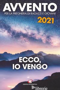 AVVENTO 2021. ECCO, IO VENGO - SALVI FIORENZO
