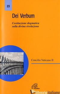 DEI VERBUM. COSTITUZIONE DOGMATICA SULLA DIVINA RIVELAZIONE - CONCILIO VATICANO II