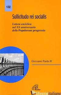 SOLLICITUDO REI SOCIALIS. LETTERA ENCICLICA NEL 20º ANNIVERSARIO DELLA POPULORUM - GIOVANNI PAOLO II