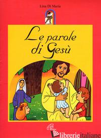 PAROLE DI GESU'. EDIZ. ILLUSTRATA (LE) - DI MARIA LINA