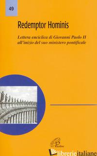 REDEMPTOR HOMINIS. LETTERA ENCICLICA DI GIOVANNI PAOLO II ALL'INIZIO DEL SUO MIN - GIOVANNI PAOLO II