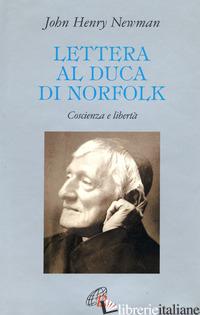 LETTERA AL DUCA DI NORFOLK. COSCIENZA E LIBERTA' - NEWMAN JOHN HENRY; GAMBI V. (CUR.)