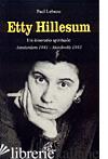 ETTY HILLESUM. UN ITINERARIO SPIRITUALE AMSTERDAM 1941-AUSCHWITZ 1943 - LEBEAU PAUL
