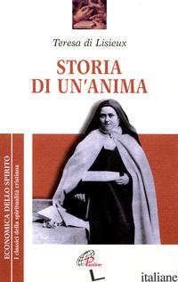 STORIA DI UN'ANIMA - TERESA DI LISIEUX (SANTA); ANDREINI A. (CUR.)