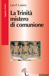 TRINITA' MISTERO DI COMUNIONE (LA) - LADARIA LUIS F.