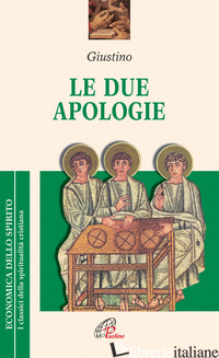 DUE APOLOGIE (LE) - GIUSTINO (SAN); GANDOLFO G. (CUR.)