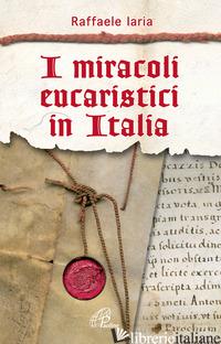 MIRACOLI EUCARISTICI IN ITALIA (I) - IARIA RAFFAELE