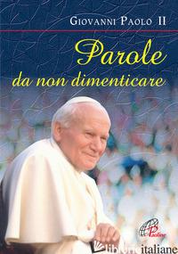 PAROLE DA NON DIMENTICARE - GIOVANNI PAOLO II