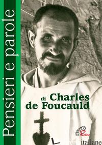 PENSIERI E PAROLE DI CHARLES DE FOUCAULD - CAVALLO O. (CUR.)