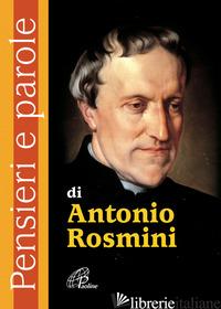 PENSIERI E PAROLE DI ANTONIO ROSMINI - CAVALLO O. (CUR.)