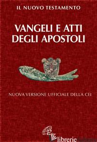 NUOVO TESTAMENTO. VANGELI E ATTI DEGLI APOSTOLI. NUOVA VERSIONE UFFICIALE DELLA  - VIGINI G. (CUR.)