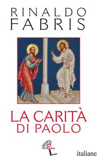 CARITA' DI PAOLO (LA) - FABRIS RINALDO