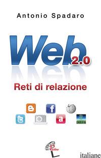 WEB 2.0. RETI DI RELAZIONE - SPADARO ANTONIO