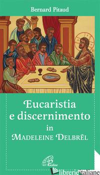 EUCARISTIA E DISCERNIMENTO IN MADELEINE DELBREL - PITAUD BERNARD