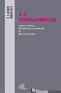 TESSALONICESI 1-2. NUOVISSIMA VERSIONE, INTRODUZIONE E COMMENTO - FABRIS RINALDO