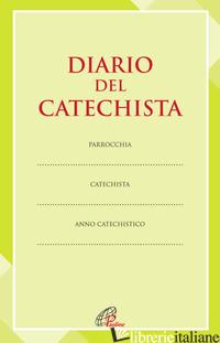 DIARIO DEL CATECHISTA - CENTRO CATECHISTICO PAOLINE (CUR.)