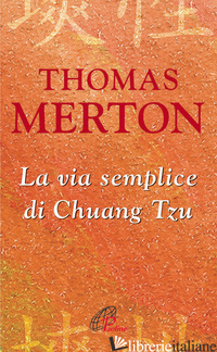 VIA SEMPLICE DI CHUANG TZU (LA) - MERTON THOMAS
