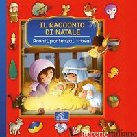 RACCONTO DI NATALE. PRONTI, PARTENZA... TROVA! (IL) - CARROLL VANESSA