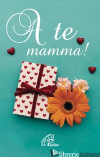 A TE MAMMA! - ROSU C. (CUR.)
