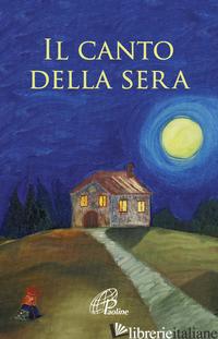 CANTO DELLA SERA (IL) - ROSU C. (CUR.)