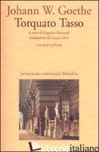 TORQUATO TASSO. TESTO TEDESCO A FRONTE - GOETHE JOHANN WOLFGANG; BERNARDI E. (CUR.)
