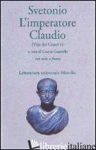 IMPERATORE CLAUDIO (VITE DEI CESARI. LIBRO 5º) (L') - SVETONIO C. TRANQUILLO; GUASTELLA G. (CUR.)