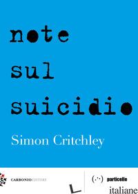 NOTE SUL SUICIDIO - CRITCHLEY SIMON