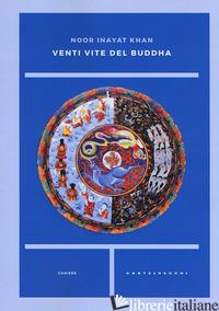 VENTI VITE DEL BUDDHA - INAYAT KHAN NOOR