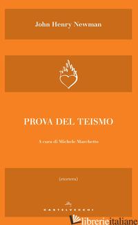 PROVA DEL TEISMO - NEWMAN JOHN HENRY; MARCHETTO M. (CUR.)