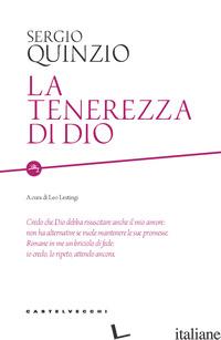 TENEREZZA DI DIO (LA) - QUINZIO SERGIO; LESTINGI L. (CUR.)