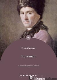 ROUSSEAU - CASSIRER ERNST; BARTOLI G. (CUR.)