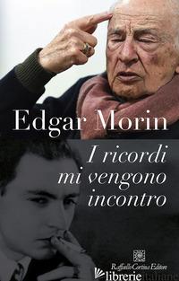 RICORDI MI VENGONO INCONTRO (I) - MORIN EDGAR