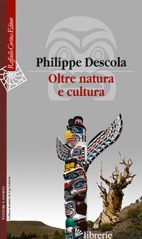 OLTRE NATURA E CULTURA - DESCOLA PHILIPPE