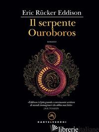SERPENTE OUROBOROS (IL) - EDDISON E. RUCKER