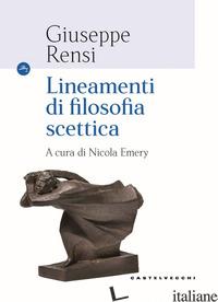 LINEAMENTI DI FILOSOFIA SCETTICA - RENSI GIUSEPPE; EMERY N. (CUR.)