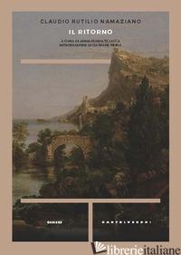 RITORNO (IL) - RUTILIO NAMAZIANO; SCIACCA A. M. (CUR.)