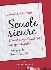 SCUOLE SICURE. L'EMERGENZA COVID-19: UN'OPPORTUNITA'? - MANCINI SIMONA