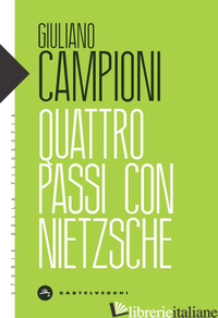 QUATTRO PASSI CON NIETZSCHE - CAMPIONI GIULIANO