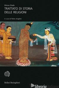 TRATTATO DI STORIA DELLE RELIGIONI - ELIADE MIRCEA; ANGELINI P. (CUR.)