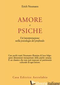 AMORE E PSICHE. UN'INTERPRETAZIONE NELLA PSICOLOGIA DEL PROFONDO - NEUMANN ERICH