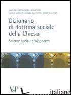 DIZIONARIO DI DOTTRINA DELLA CHIESA. SCIENZE SOCIALI E MAGISTERO - CENTRO RICERCHE STUDIO DOTTRINA SOCIALE CHIESA (CUR.)
