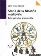 STORIA DELLA FILOSOFIA MEDIEVALE. DALLA PATRISTICA AL XIV SECOLO - VANNI ROVIGHI SOFIA; ROSSI P. B. (CUR.)